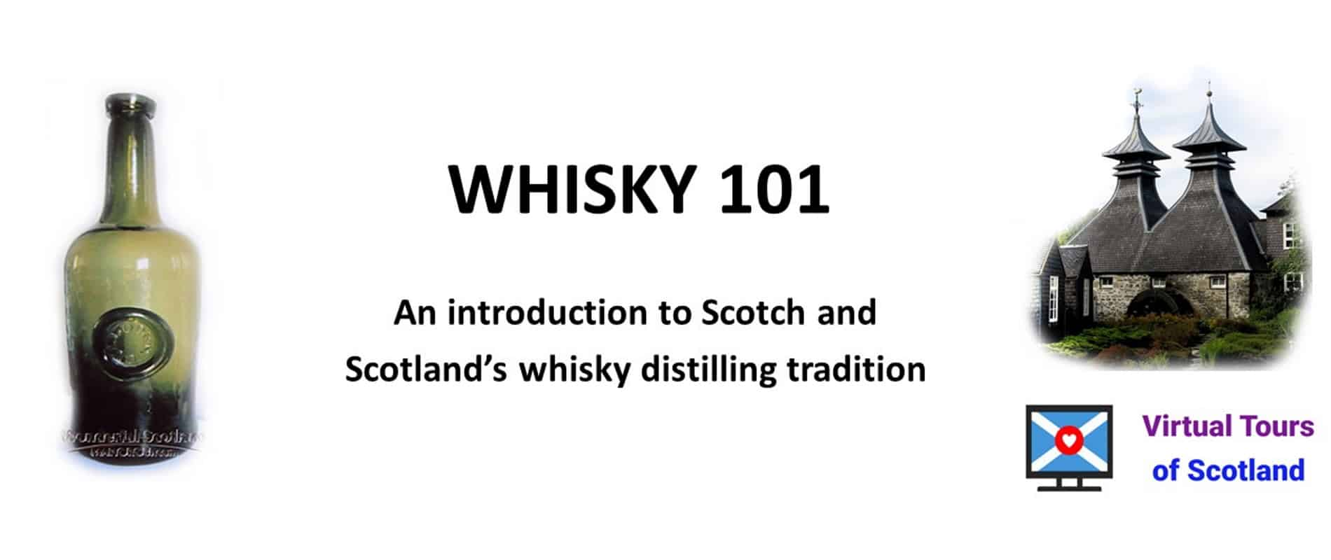 Whisky 101 - An Introduction to Scotch Whisky